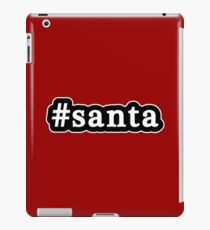 Santa - Christmas - Hashtag - Black & White iPad Case/Skin
