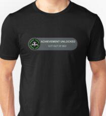 Achievement Unlocked: Got Out Of Bed T-Shirt