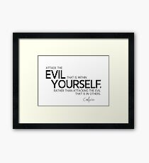 evil within yourself - confucius Framed Print
