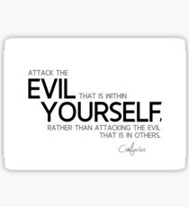 evil within yourself - confucius Sticker