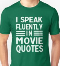 I speak fluently in movie quotes Unisex T-Shirt