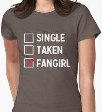 Single. Taken. Fangirl. Womens Fitted T-Shirt