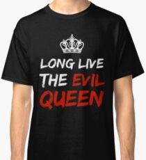 LONG LIVE THE EVIL QUEEN Classic T-Shirt