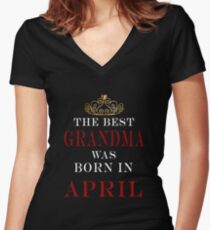 The Best Grandma was born in April Women's Fitted V-Neck T-Shirt