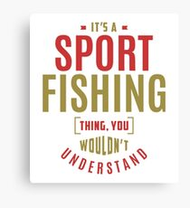Sport Fishing Thing Canvas Print