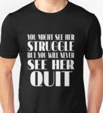 Struggle but Never QUIT Unisex T-Shirt