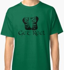 IRISH DANCE GET REEL Classic T-Shirt