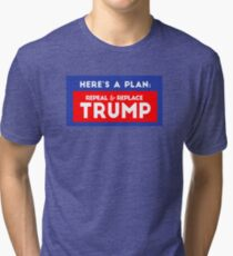 Repeal & Replace Trump Tri-blend T-Shirt