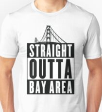 Straight Outta Bay Area Unisex T-Shirt