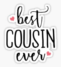 Best Cousin Ever - Cute Gift for Cousins Sticker