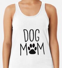 Dog Mom - Custom Design for Dog Owners Women's Tank Top