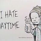 I Hate Daytime by Byron  McBride
