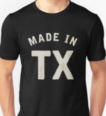 Made in TX Unisex T-Shirt