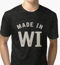 Made in Wisconsin Tri-blend T-Shirt