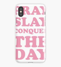 Pray Slay Conquer The Day iPhone Case/Skin