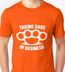 Taking care of business T-Shirt