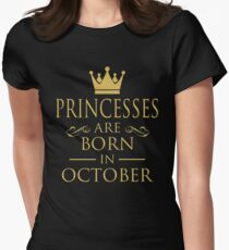 PRINCESSES ARE BORN IN OCTOBER Womens Fitted T-Shirt