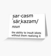 sarcasm Greeting Card
