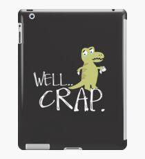 Well Crap - Tyrannosaurus Rex Wiping - Bathroom Humor Funny T-Rex iPad Case/Skin