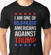 I Am One Of 65,844,610 Americans Against Trump T-Shirt