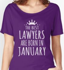 THE BEST LAWYER ARE BORN IN JANUARY Women's Relaxed Fit T-Shirt