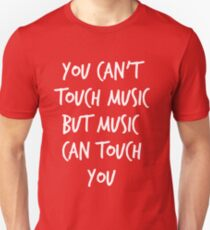 You can't touch music T-Shirt