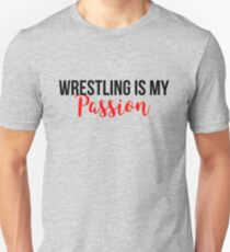 Wrestling is My Passion T-Shirt