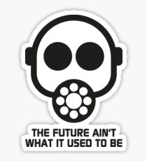 The future ain't what it used to be Sticker