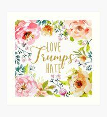 Love Trumps Hate, floral Art Print