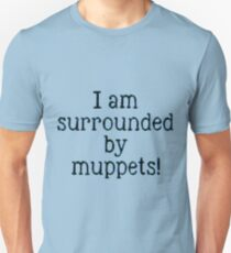 Surrounded By What?! Unisex T-Shirt
