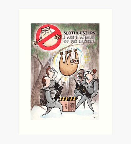 Slothbusters Art Print