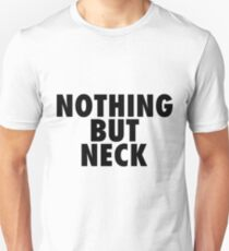 Nothing but Neck T-Shirt