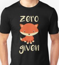 Zero Fox Given - Dark Humor Design T-Shirt