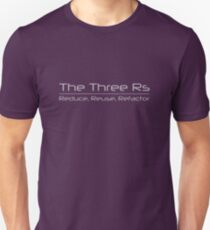 The Three Rs - Reduce, Reuse, Refactor Unisex T-Shirt