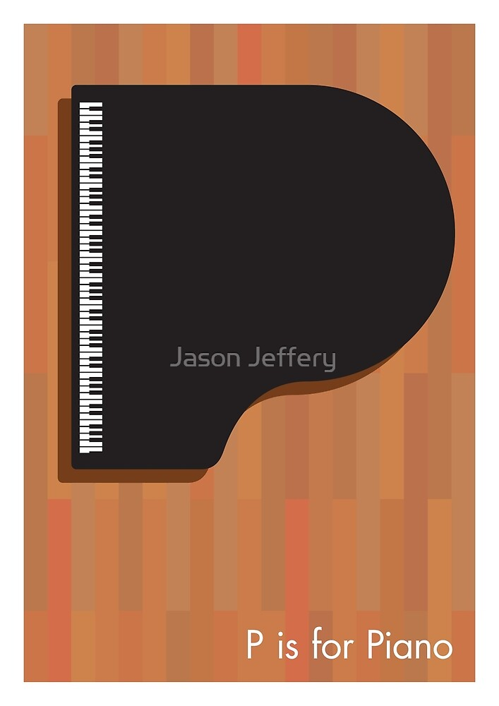 P is for Piano by Jason Jeffery