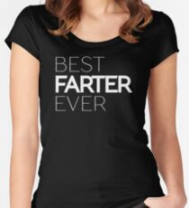 Best Farter Ever Father's Day Gift Funny Text  Women's Fitted Scoop T-Shirt