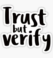 Trust but Verify Sticker