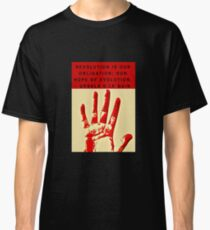 Revolution is our obligation Classic T-Shirt