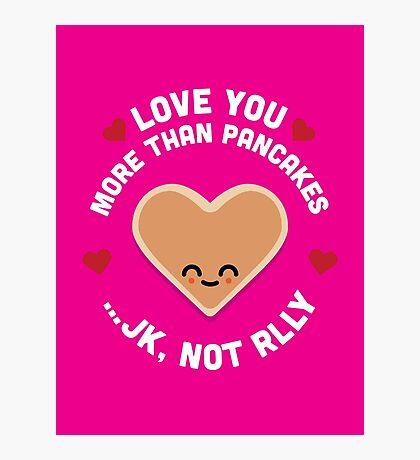 Character Building - Valentines - Pancakes - JK Photographic Print