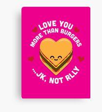 Character Building - Valentines - Burgers - JK Canvas Print