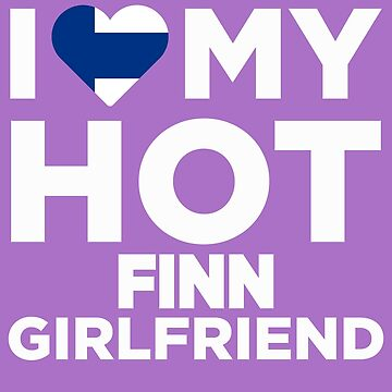 I Love My Hot Finn Girlfriend by AlwaysAwesome