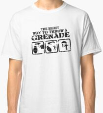 The right way to throw a Grenade! Classic T-Shirt