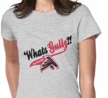 What's Gully??   . .   . ..                  ..FALCONS Womens Fitted T-Shirt