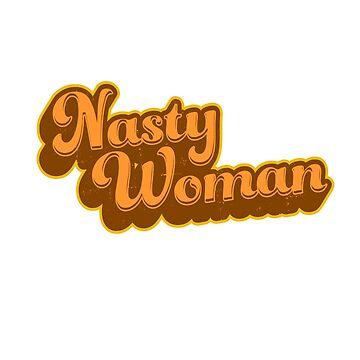 Nasty Woman Funny Trump Quote by DeepFriedArt