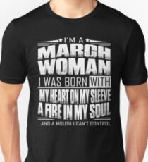 I'm a March woman - Funny birthday gift for March woman  Unisex T-Shirt