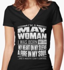 I'm a May woman - Funny birthday gift for May woman  Women's Fitted V-Neck T-Shirt