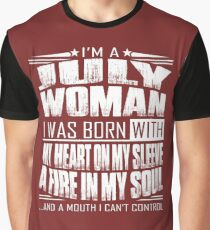 I'm a July woman - Funny birthday gift for July woman  Graphic T-Shirt
