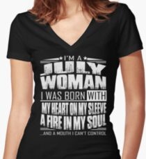 I'm a July woman - Funny birthday gift for July woman  Women's Fitted V-Neck T-Shirt