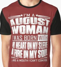 I'm a August woman - Funny birthday gift for August woman  Graphic T-Shirt