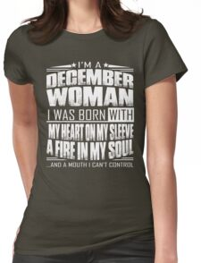 I'm a December woman - Funny birthday gift for December woman  Womens Fitted T-Shirt